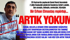 ELMASTAŞ : ARTIK YOKUM (VİDEO HABER)